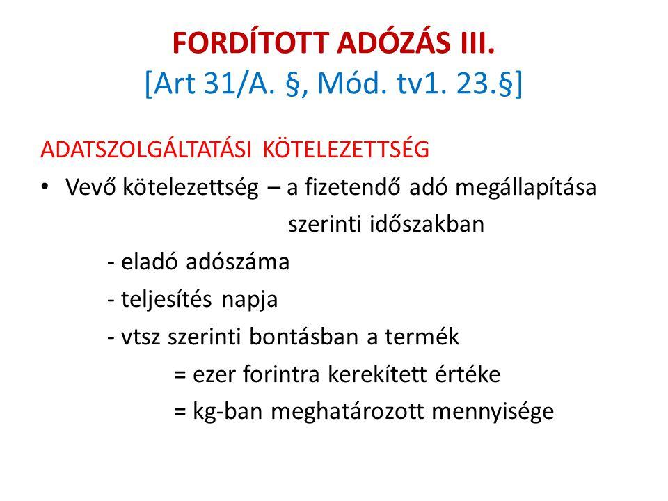 FORDÍTOTT ADÓZÁS III. [Art 31/A. §, Mód. tv1. 23.§]